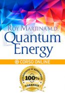 BONUS: Corso Online Quantum Energy - Roy Martina