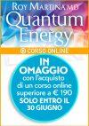 BONUS Ricevi il corso Online Quantum Energy di Joy e Roy Martina