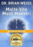 BONUS Esclusivo: Corso Online Molte Vite Molti Maestri - Corso Base [incluso Gratis nell'offerta]