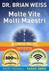 BONUS Ricevi il corso Online Molte Vite Molti Maestri - Corso Base